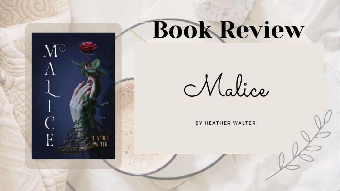 Malice by Heather Walter, book cover and review. a sapphic retelling of sleeping beauty told from the perspective of the villain.