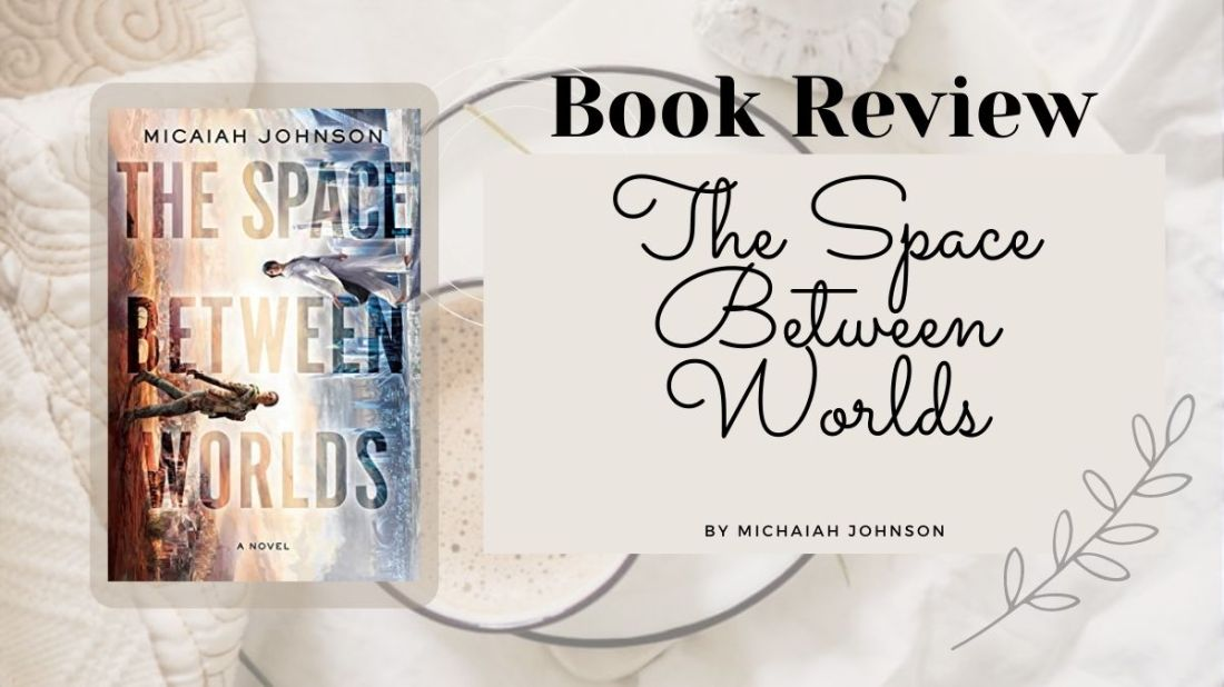 The Space Between Worlds by Michaiah Johnson, book cover and review. An emotional story about being pushed to your limits in parallel worlds. Science Fiction at it's best!