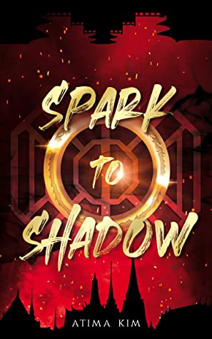 Spark to Shadow by Atima Kim, book cover and review. Thailand inspired fantasy with a bachelorette style competition and strong female leads.