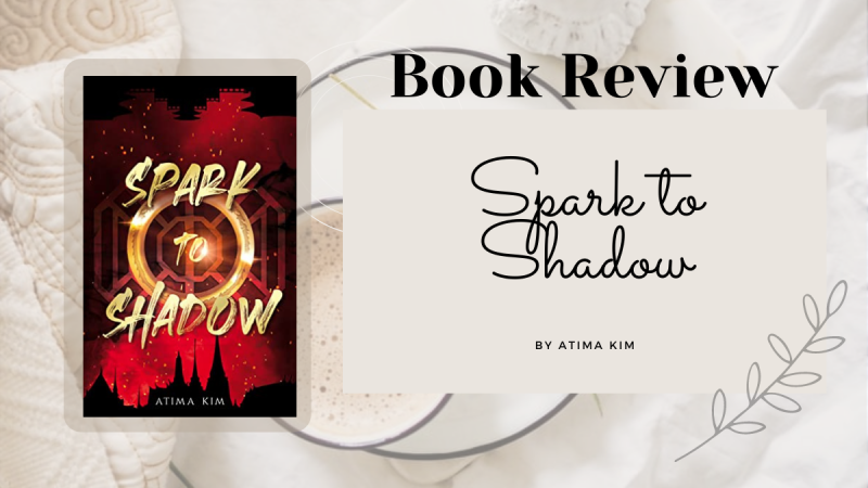 Spark to Shadow by Atima Kim, book review. Thailand inspired fantasy with a bachelorette style competition and strong female leads.