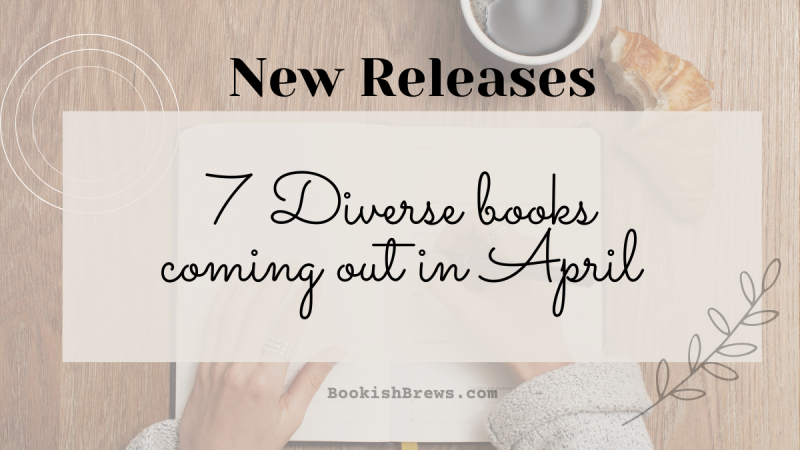 7 Diverse Book Releases coming out in April of 2021