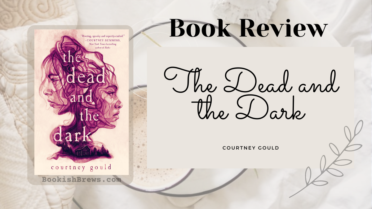 The Dead and the Dark by Courtney Gould, queer YA paranormal mystery.