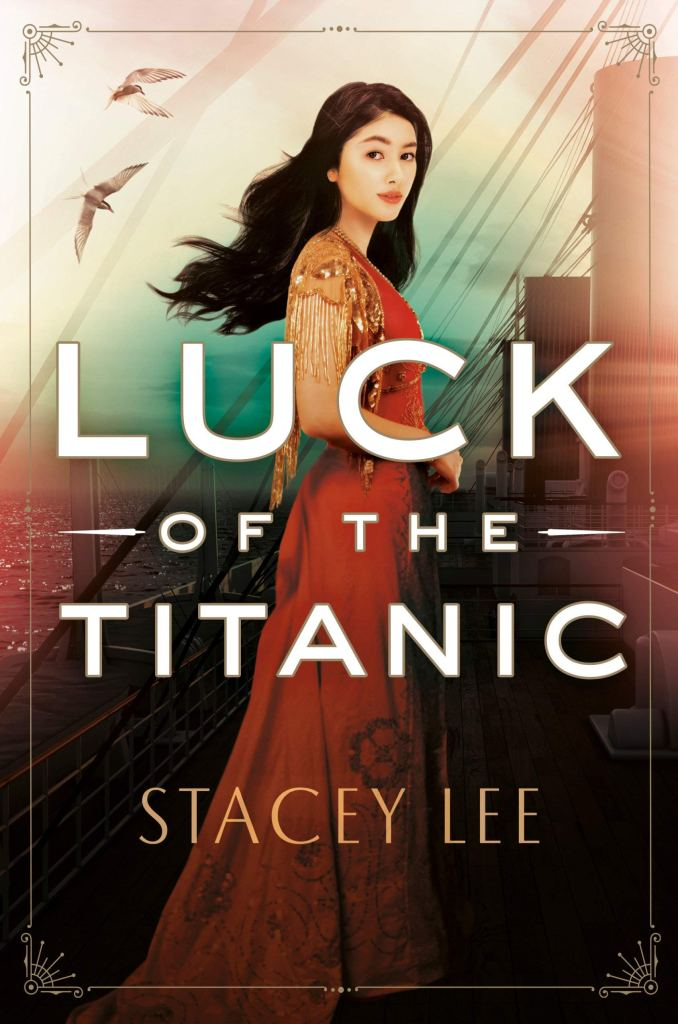 Luck of the Titanic by Stacey Lee, book cover and review. A YA historical fiction on the Titanic with the six survivors of Chinese descent.