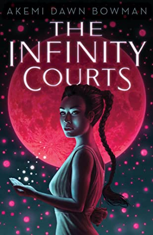 The Infinity courts by akemi dawn bowman, book review and cover. a ya fantasy science fiction about a girl who goes to the underworld and it has been taken over by an AI similar to siri.