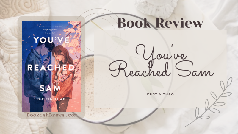 book review of you've reached sam by Dustin Thao