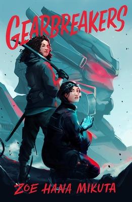 Book Cover of Gearbreakers by Zoe Hana Mikuta