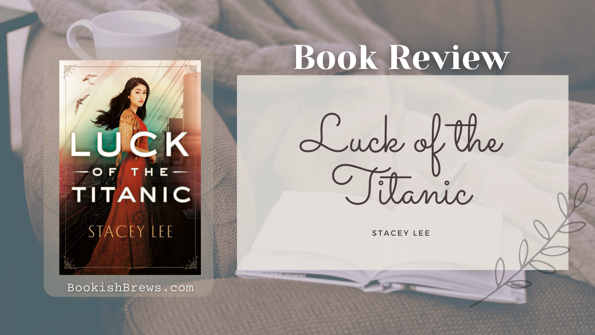 Book review of Luck of the Titanic by Stacey Lee, a young adult historical fiction telling the story of the Six survivors of the Titanic of Chinese descent. A maiden voyage that took place during the Chinese Exclusion Act.