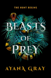 Beasts of Prey by Ayana Gray book cover